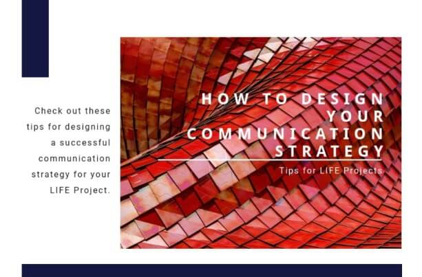 How to design your communication strategy for the LIFE Proposal
